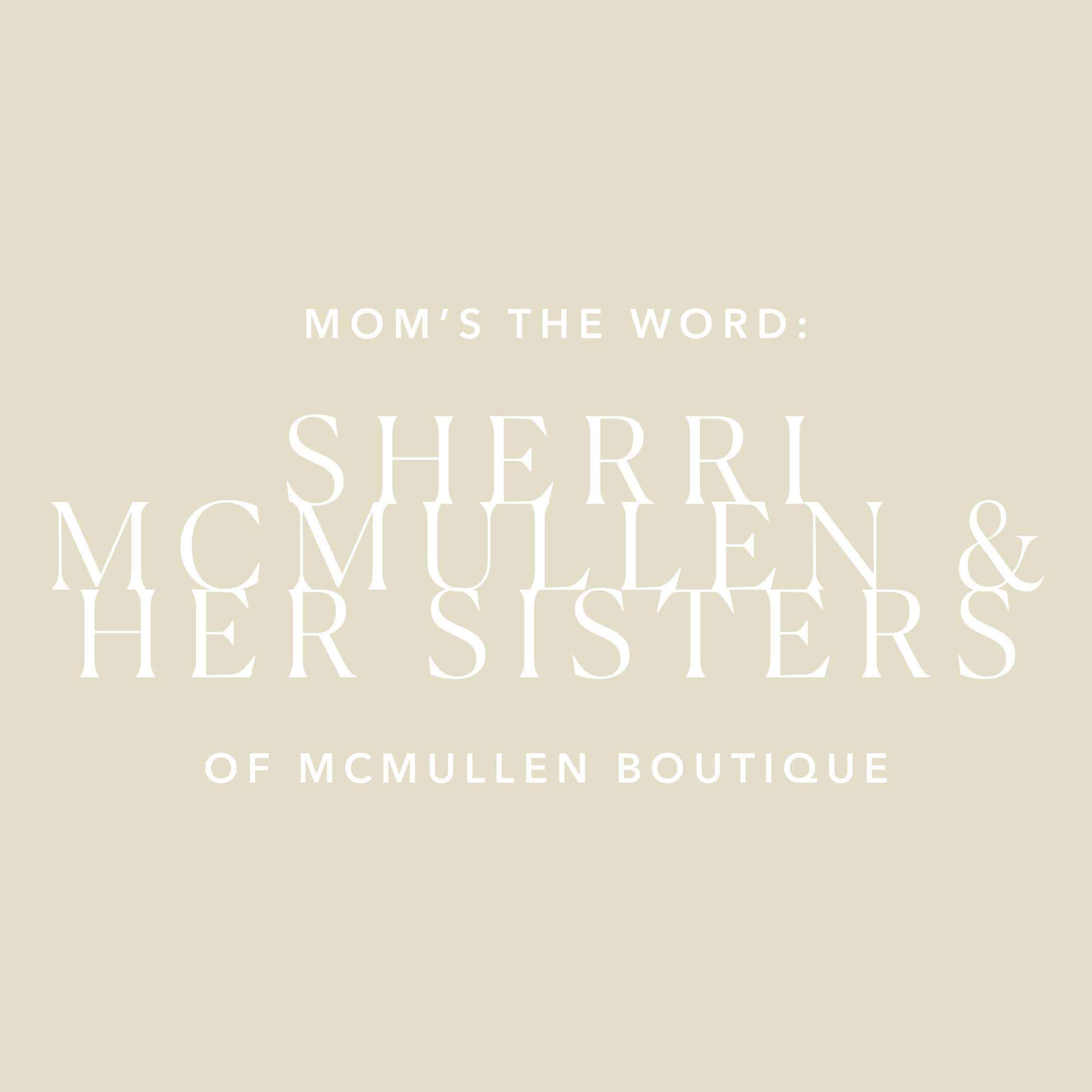 Mom's The Word: Sherri McMullen & Her Sisters 7